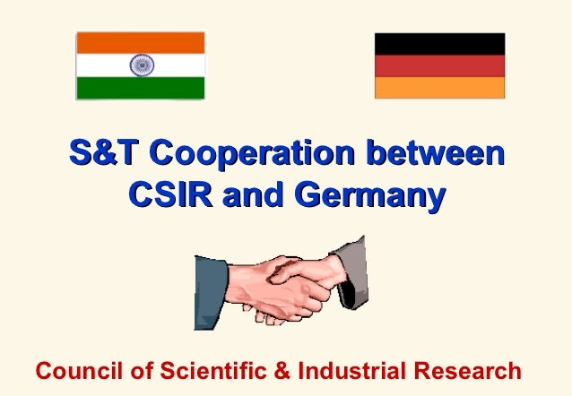 S&T Cooperation between    CSIR and GermanyCouncil of Scientific & Industrial Research