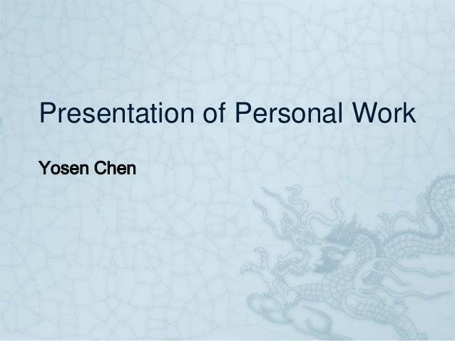 Presentation of Personal Work Yosen Chen