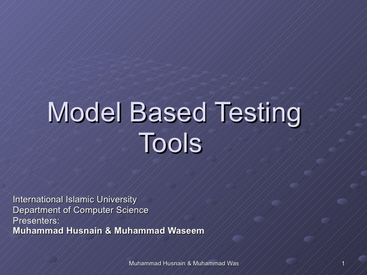 Model Based Testing Tools  International Islamic University Department of Computer Science Presenters: Muhammad Husnain   ...