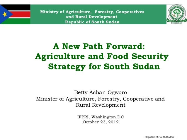 Ministry of Agriculture, Forestry, Cooperatives             and Rural Development             Republic of South Sudan    A...