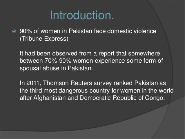 essay on domestic violence in pakistan To be a woman in pakistan: six stories of abuse, shame, and survival  that 90  percent of pakistani women suffer from domestic violence.