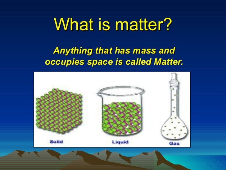 matter science presentation mass anything space occupies slideshare
