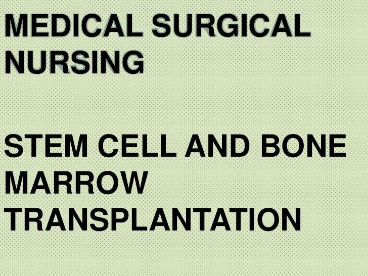 MEDICAL SURGICALNURSINGSTEM CELL AND BONEMARROWTRANSPLANTATION