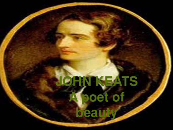 john keats concept of beauty Keats's concept of beauty is central to his  expresses his conviction of pure  poetry in his letter to john taylor in which he writes, ''that if poetry comes not.