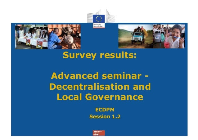Survey results:Advanced seminar -Decentralisation and Local Governance         ECDPM       Session 1.2