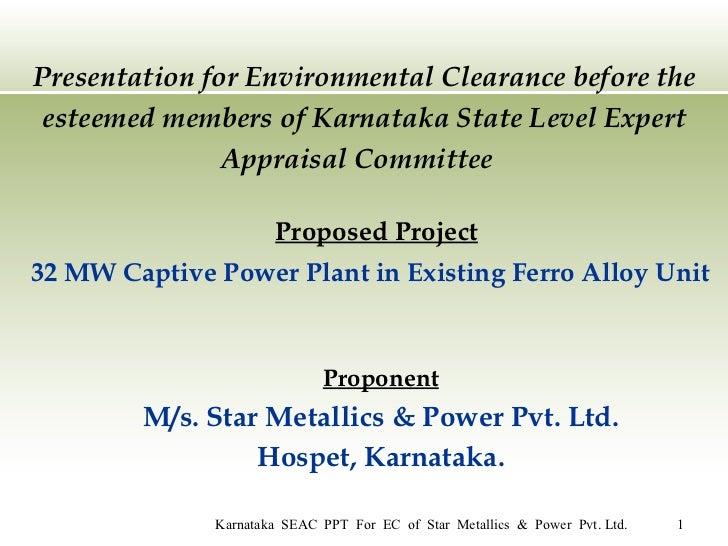 Presentation for Environmental Clearance before the esteemed members of Karnataka State Level Expert Appraisal Committee  ...