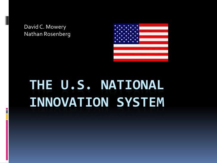 David C. Mowery<br />Nathan Rosenberg<br />The U.S. National Innovation System<br />