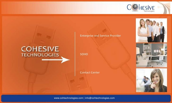 Enterprise and Service Provider<br />SOHO<br />Contact Center<br />www.cohtechnologies.com | info@cohtechnologies.com<br />