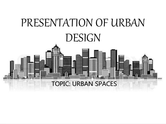 Presentation of urban design