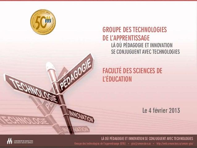 GROUPE DES TECHNOLOGIES                          DE L'APPRENTISSAGE                                  LÀ OÙ PÉDAGOGIE ET IN...