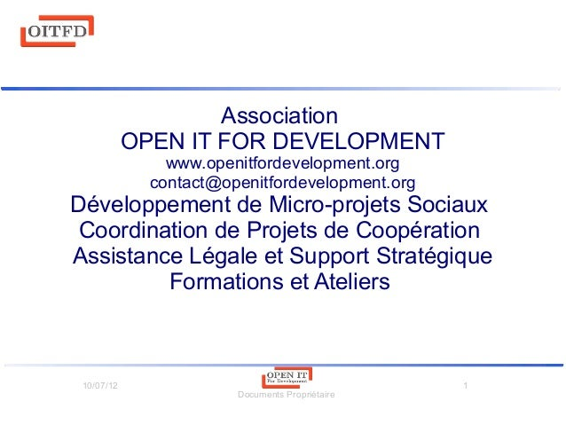10/07/12 Documents Propriétaire 1 Association OPEN IT FOR DEVELOPMENT www.openitfordevelopment.org contact@openitfordevelo...