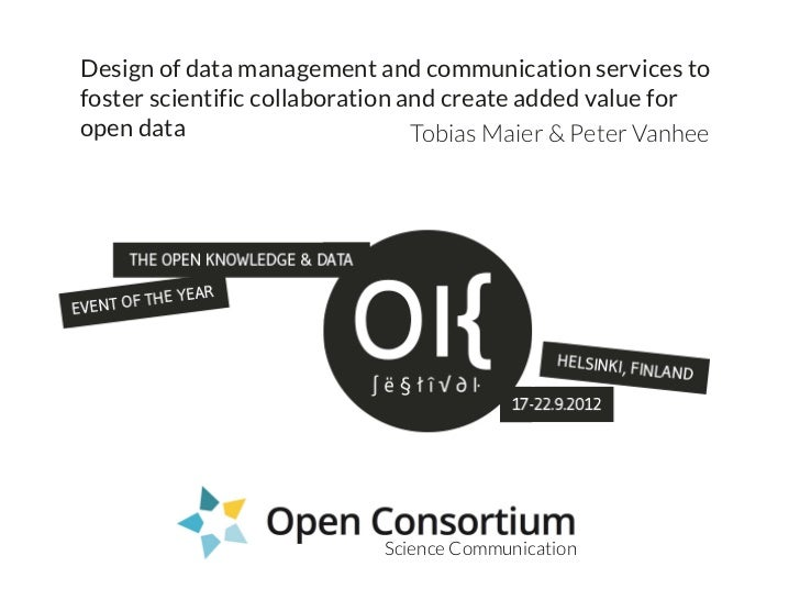 Design of data management and communication services tofoster scientific collaboration and create added value foropen data...