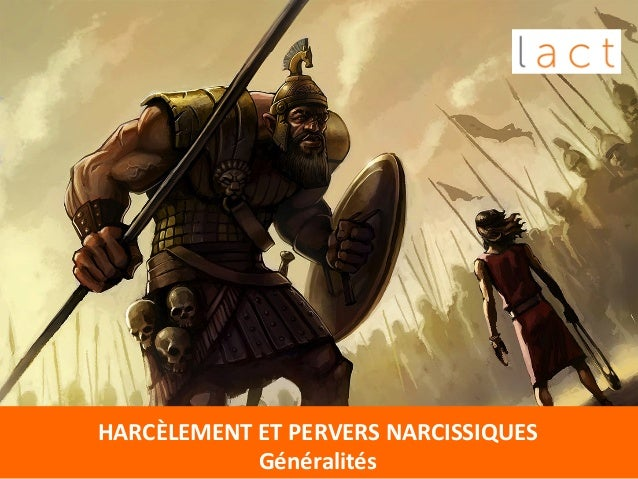 HARCÈLEMENT  ET  PERVERS  NARCISSIQUES   Généralités