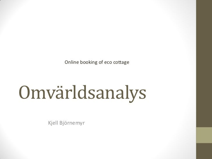 Online booking of eco cottageOmvärldsanalys   Kjell Björnemyr