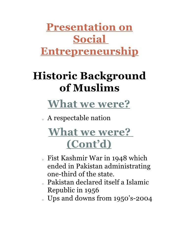 Presentation on       Social  Entrepreneurship  Historic Background      of Muslims      What we were?  o   A respectable ...