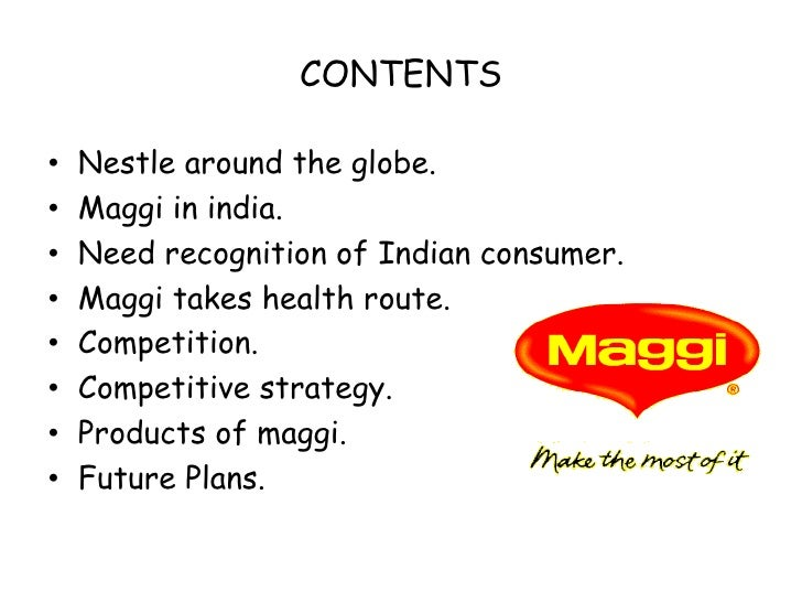 maggi takes the health route Maggi takes the health route maggi takes the health route in may 2006, nestlé india ltd (nil), a major fmcg company in the country and a subsidiary of the switzerland-based nestlé group, launched a new instant noodles product called maggi dal atta noodles (dal atta noodles ) under the popular maggi brand.