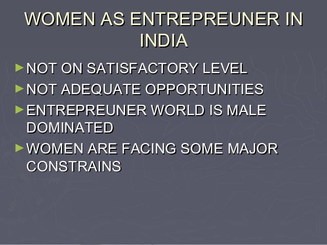 The Brilliant Women Entrepreneurs of India: The Roles They Play & the Challenges They Face