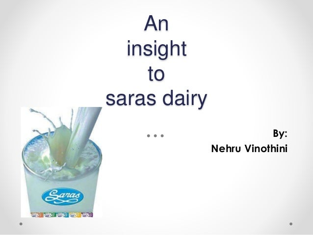 saras dairy Welcome to jaipur dairy towards fulfillment of the national objective of making india self sufficient in milk production, a small step was taken in march 1975 and.
