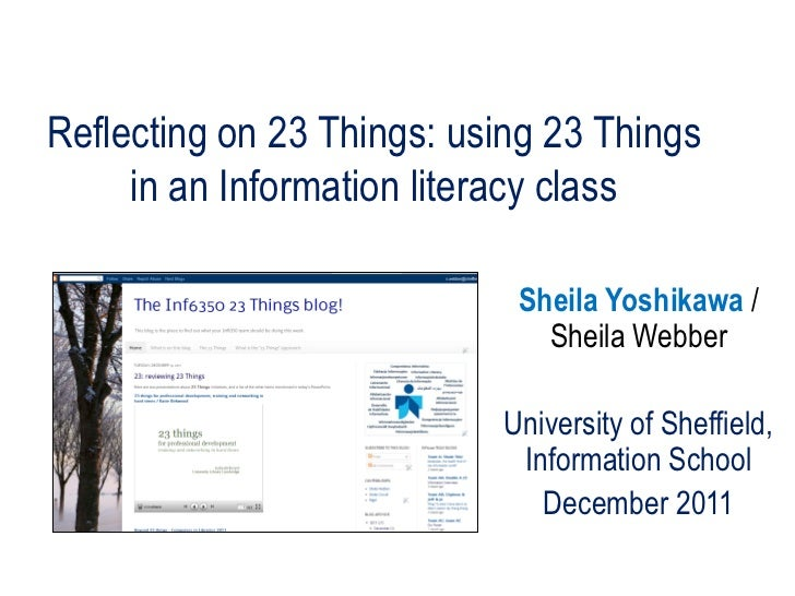 Reflecting on 23 Things: using 23 Things     in an Information literacy class                            Sheila Yoshikawa ...