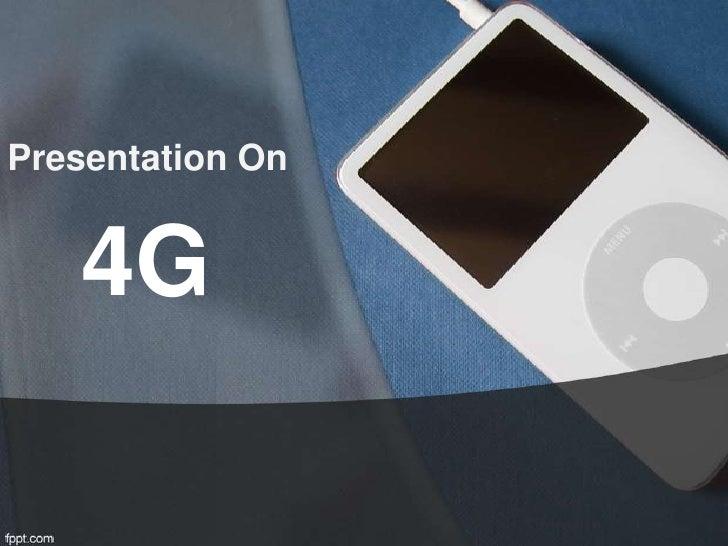 Presentation On   4G
