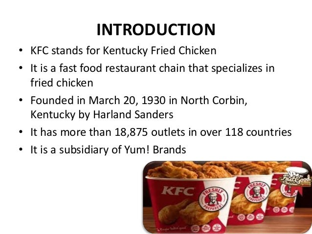 physical evidence in kfc This is related to the marketing mix of kentucky fried chicken the 7p's of   physical evidence • this refers to the physical environment of the.