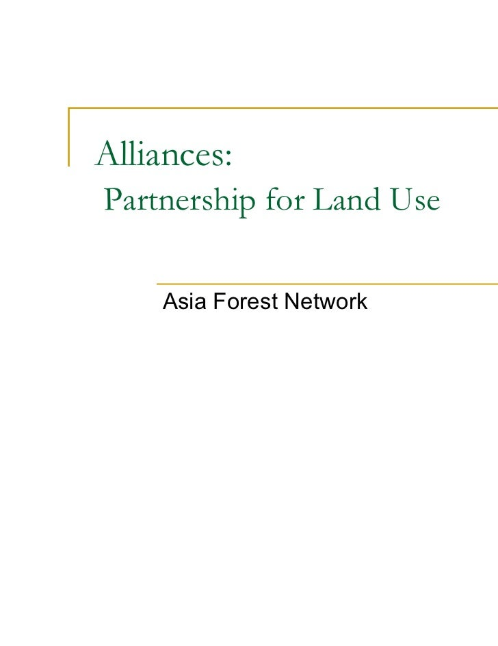 Alliances:Partnership for Land Use    Asia Forest Network