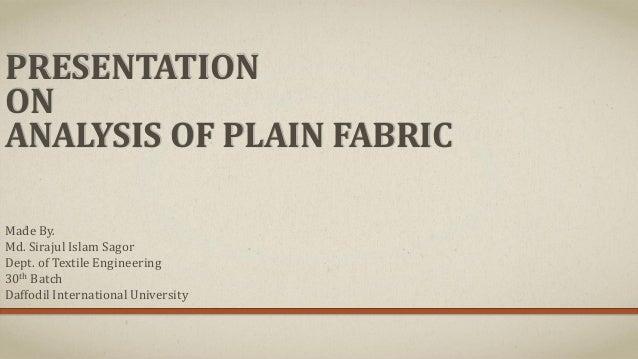 Presentation on analysis of plain fabric Md Sirajul Islam