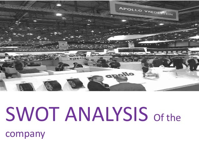 swot of apollo tyres Porter five forces of apollo tyres  porter's five forces and swot analysis on breadtalk in singapore introduction breadtalk group limited is a bakery in .