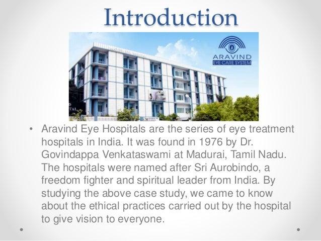 aravind eye hospital case study solution Profitable audacity: one company's success story vijay govindarajan january 25, 2012 save share comment text size print.