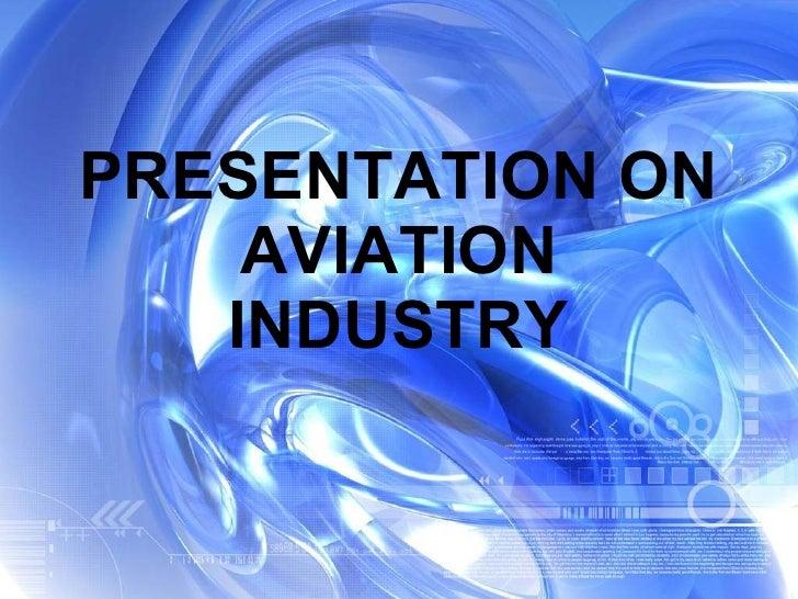 PRESENTATION ON AVIATION INDUSTRY