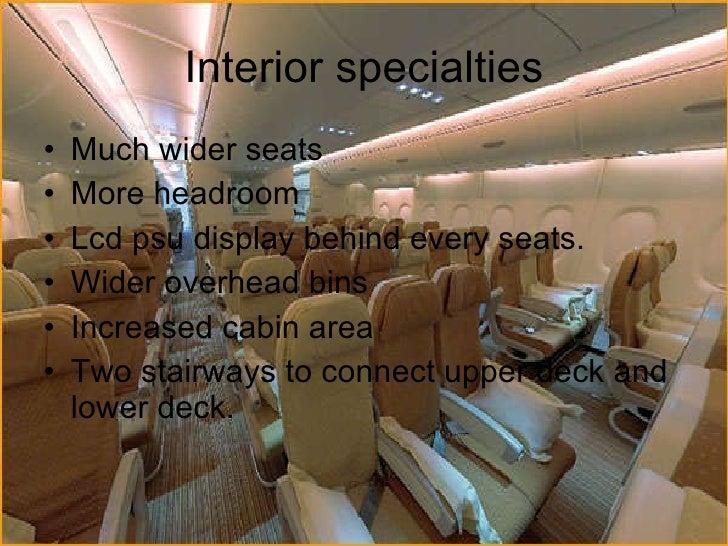 Interior specialties <ul><li>Much wider seats </li></ul><ul><li>More headroom </li></ul><ul><li>Lcd psu display behind eve...