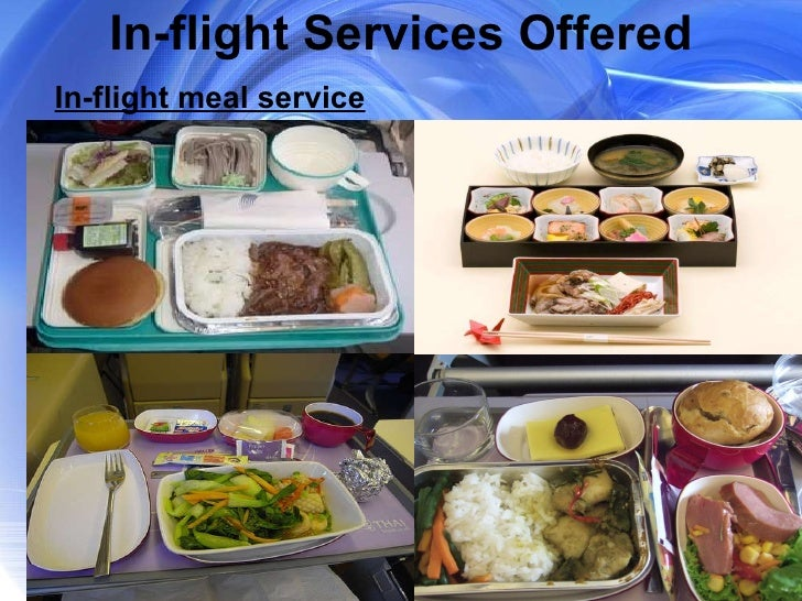 In-flight Services Offered In-flight meal service