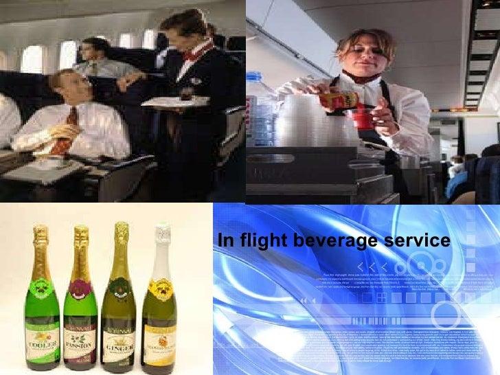 In flight beverage service