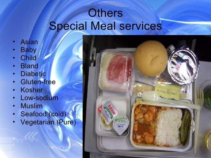 Others Special Meal services <ul><li>Asian  </li></ul><ul><li>Baby </li></ul><ul><li>Child </li></ul><ul><li>Bland </li></...