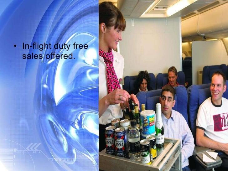 <ul><li>In-flight duty free sales offered. </li></ul>
