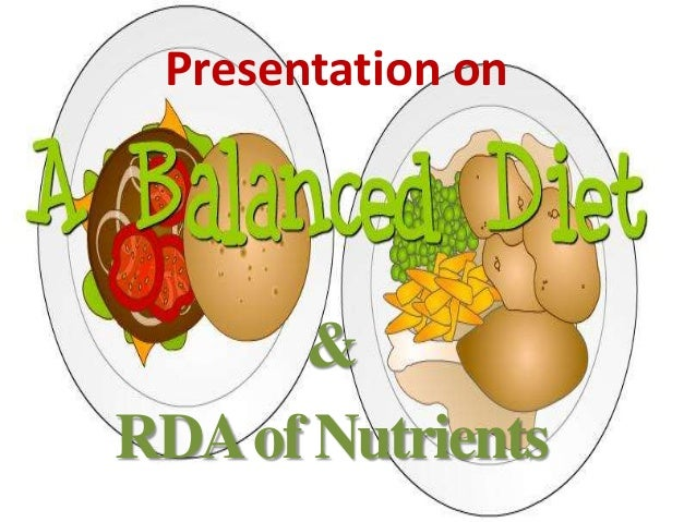 Presentation on & RDAof Nutrients