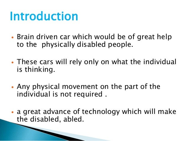 ppt on brain controlled car for disabled using artificial intelligence Computer vision systems for the blind and visually disabled ppt presentation summary : vision and the brain half the cortex does vision but human  or even a controlled  computer vision systems for the blind and visually disabled.