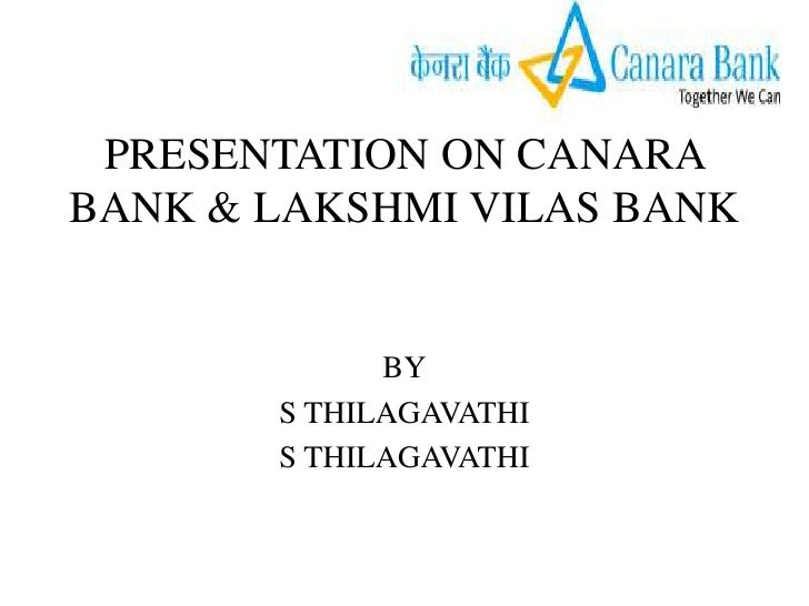 PRESENTATION ON CANARABANK & LAKSHMI VILAS BANK             BY       S THILAGAVATHI       S THILAGAVATHI