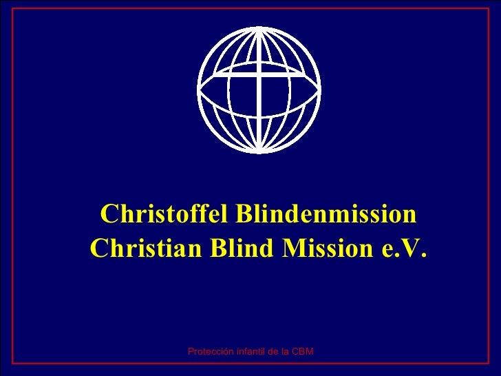 Christoffel Blindenmission Christian Blind Mission e.V. Protección infantil de la CBM