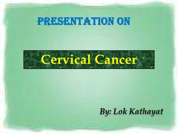 Presentation OnCervical Cancer