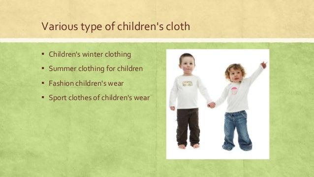 Various type of children's cloth ▪ Children's winter clothing  ▪ Summer clothing for children ▪ Fashion children's wear ▪ ...