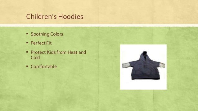 Children's Hoodies ▪ Soothing Colors  ▪ Perfect Fit ▪ Protect Kids from Heat and Cold  ▪ Comfortable