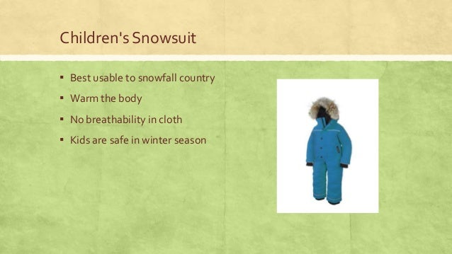 Children's Snowsuit ▪ Best usable to snowfall country  ▪ Warm the body ▪ No breathability in cloth ▪ Kids are safe in wint...