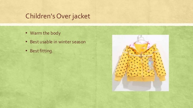 Children's Over jacket ▪ Warm the body  ▪ Best usable in winter season ▪ Best fitting.