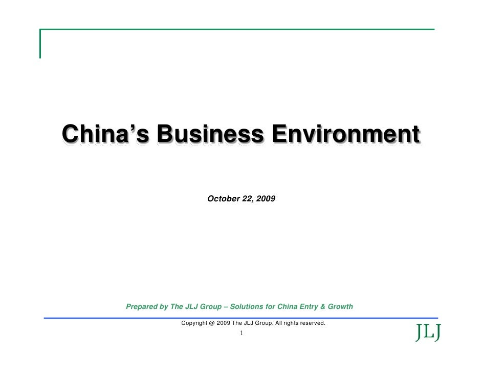 China's Business Environment                              October 22, 2009         Prepared by The JLJ Group – Solutions f...