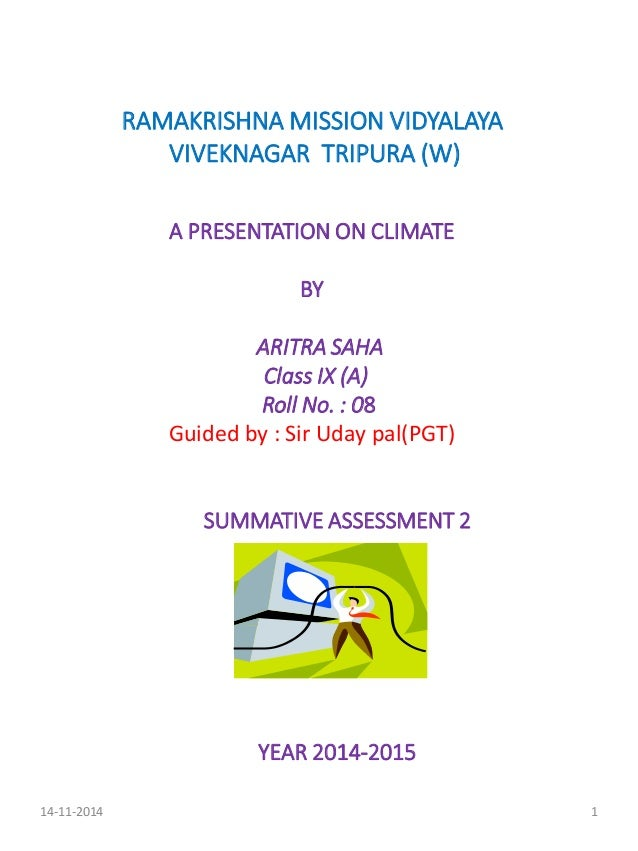 RAMAKRISHNA MISSION VIDYALAYA VIVEKNAGAR TRIPURA (W) A PRESENTATION ON CLIMATE BY ARITRA SAHA Class IX (A) Roll No. : 08 G...