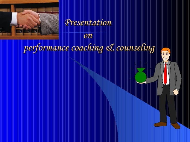 Presentation  on  performance coaching & counseling