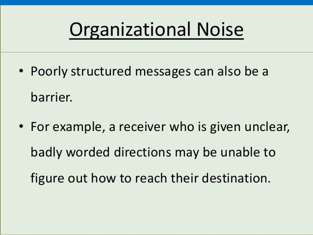 noise in communication 2018-6-12  distraction/noise: communication is also affected a lot by noise to distractions physical distractions are also there such as, poor lightning,.