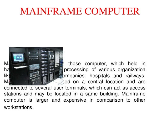 information about mainframe computer Mainframe: mainframe, digital computer designed for high-speed data processing with heavy use of input/output units such as large-capacity disks and printers they have been used for such.