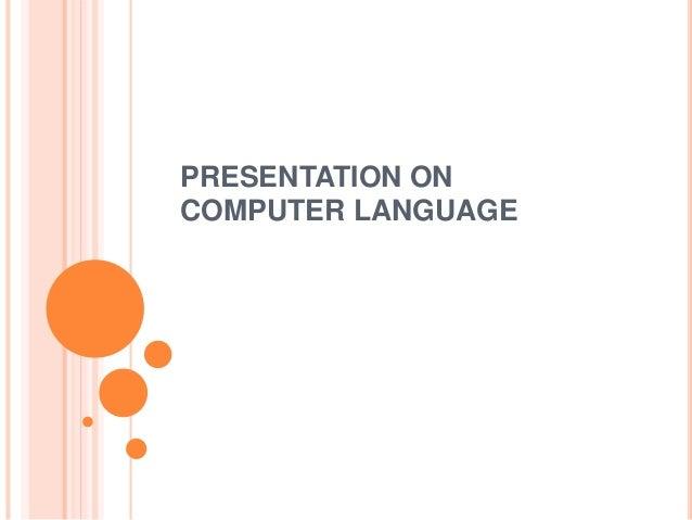 PRESENTATION ON  COMPUTER LANGUAGE
